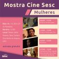Mostra Cine Sesc Mulheres começa em Fevereiro; veja programação