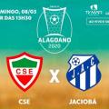 Em partida de lanternas, CSE e Jaciobá jogam neste domingo em Palmeira