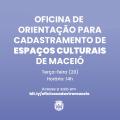 FMAC oferece oficina de orientação para o cadastro de espaços culturais de Maceió